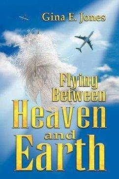 Flying Between Heaven & Earth