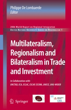 Multilateralism, Regionalism and Bilateralism in Trade and Investment - Lombaerde, Philippe de (ed.)