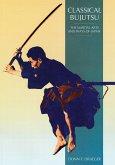 Classical Bujutsu: The Martial Arts and Ways of Japan
