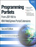 Programming Portlets: From JSR 168 to IBM Websphere Portal Extensions