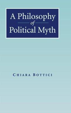 A Philosophy of Political Myth - Bottici, Chiara