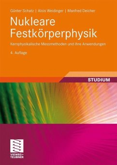 Nukleare Festkörperphysik - Schatz, Günter; Weidinger, Alois; Deicher, Manfred