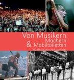 Von Musikern, Machern & Mobiltoiletten