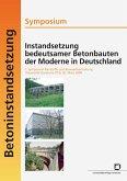 Instandsetzung bedeutsamer Betonbauten der Moderne in Deutschland. Symposium; 1. Symposium Baustoffe und Bauwerkserhaltung, Universität Karlsruhe (TH), 30. März 2004