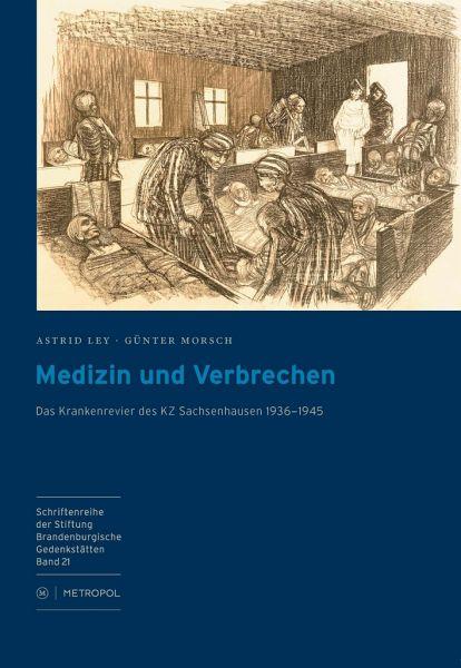 Medizin und Verbrechen - Ley, Astrid; Morsch, Günter