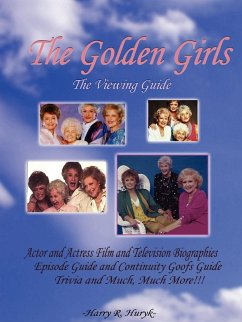 The Golden Girls - The Ultimate Viewing Guide - Huryk, Harry