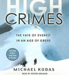 High Crimes: The Fate of Everest in an Age of Greed - Kodas, Michael