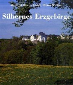 Silbernes Erzgebirge - Blechschmidt, Manfred; Walther, Klaus