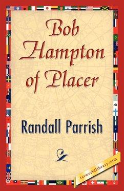 Bob Hampton of Placer - Randall Parrish, Parrish; Randall Parrish