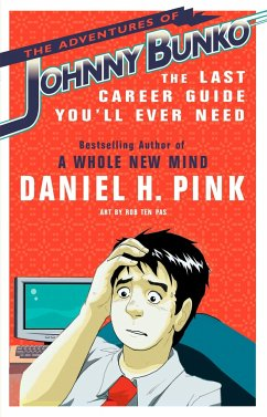The Adventures of Johnny Bunko: The Last Career Guide You'll Ever Need - Pink, Daniel H.