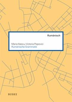 Rumänische Grammatik - Iliescu, Maria; Popovici, Victoria