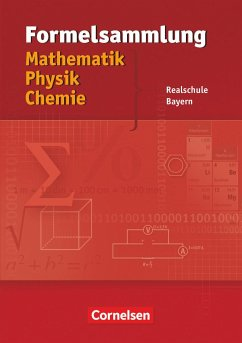 Formelsammlung Mathematik - Physik - Chemie. Realschule Bayern - Einhauser, Alois; Hörter, Christian