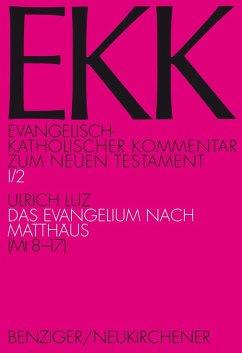 Evangelisch-kath. Kommentar zum NT / Matthäus II - Luz, Ulrich