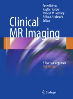 Clinical MR Imaging - Reimer, P./ Parizel, Paul M. / Stichnoth, F.-A. / Meaney, Jim / Saini, Sanjay (eds.)