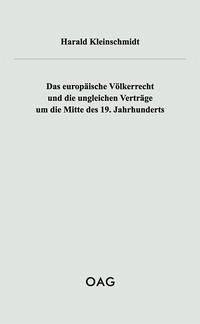 Das europäische Völkerrecht und die ungleichen Verträge um die Mitte des 19. Jahrhunderts - Kleinschmidt, Harald