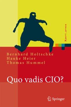 Quo Vadis CIO - Holtschke, Bernhard;Heier, Hauke;Hummel, Thomas