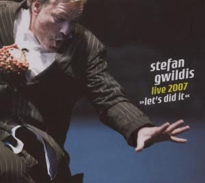 Live 2007-Let'S Did It - Stefan Gwildis
