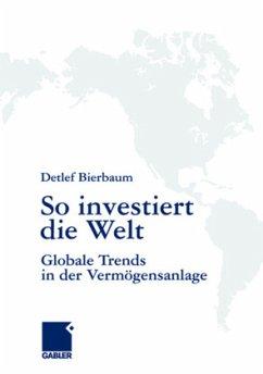So investiert die Welt - Bierbaum, Detlef (Hrsg.)