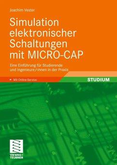 Simulation elektronischer Schaltungen mit Micro-Cap - Vester, Joachim