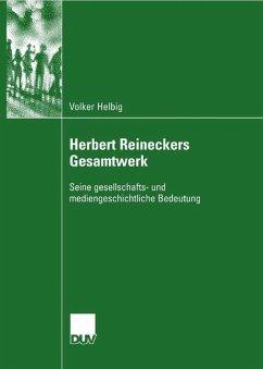 Herbert Reineckers Gesamtwerk - Helbig, Volker
