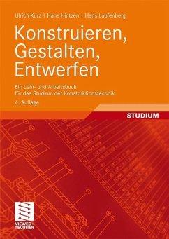 Konstruieren, Gestalten, Entwerfen - Kurz, Ulrich; Hintzen, Hans; Laufenberg, Hans