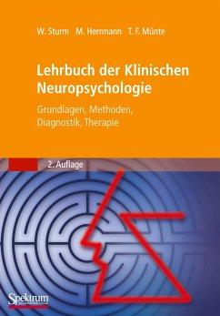 Lehrbuch der Klinischen Neuropsychologie - Sturm, Walter / Herrmann, Manfred / Münte, Thomas (Hgg.)