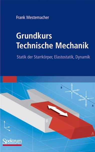 Grundkurs technische mechanik von frank mestemacher for Statik mechanik