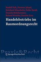 Handelsbetriebe im Raumordnungsrecht - Feik, Rudolf; Jahnel, Dietmar; Klaushofer, Reinhard; Randl, Heike; Reitshammer, Daniela; Winkler, Roland; Zenz, Daniela