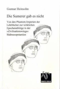 Die Sumerer gab es nicht - Heinsohn, Gunnar