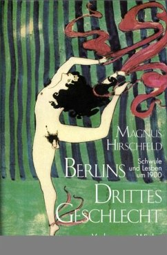 Berlins Drittes Geschlecht - Hirschfeld, Magnus