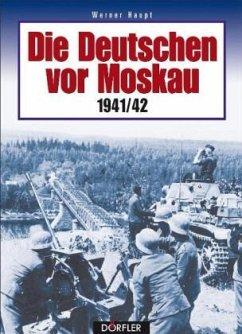 Die Deutschen vor Moskau 1941/42 - Haupt, Werner