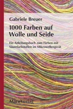 1000 Farben auf Wolle und Seide