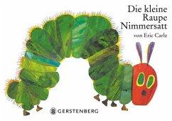 Die kleine Raupe Nimmersatt - Carle, Eric