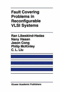Fault Covering Problems in Reconfigurable VLSI Systems - Libeskind-Hadas, Ran; Hasan, Nany; Cong, J.; McKinley, Philip; Liu, C. L.