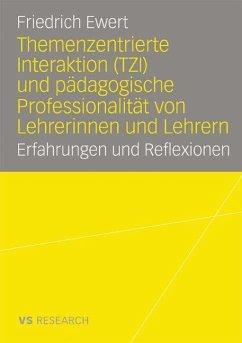 Themenzentrierte Interaktion und pädagogische Professionalität von Lehrerinnen und Lehrern - Ewert, Friedrich