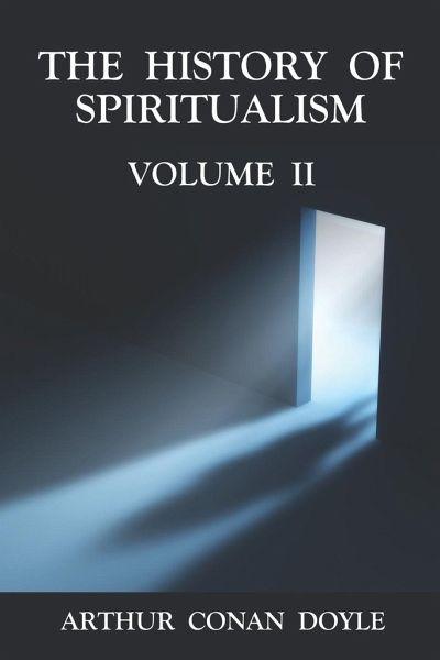 The History of Spiritualism Volume 2 - Doyle, Arthur Conan