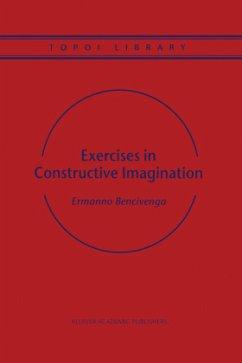 Exercises in Constructive Imagination - Bencivenga, Ermanno