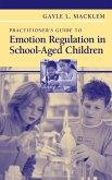Practitioner's Guide to Emotion Regulation in School-Aged Children