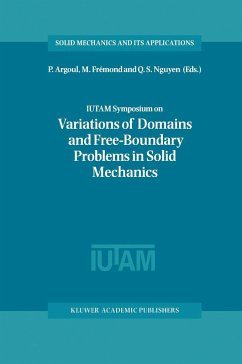 IUTAM Symposium on Variations of Domain and Free-Boundary Problems in Solid Mechanics - Argoul, P. / Frmond, M. / Nguyen, Q.S. (eds.)