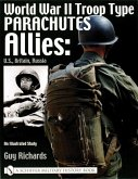 World War II Troop Type Parachutes: Allies: U.S., Britain, Russia an Illustrated Study