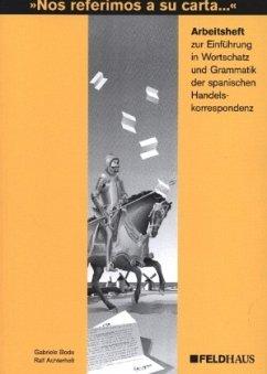 Arbeitsheft / 'Nos referimos a su carta . . .' - Bode, Gabriele; Achterholt, Ralf