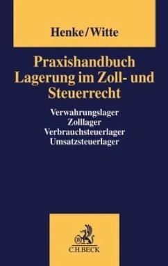 Praxishandbuch Lagerung im Zoll- und Steuerrecht - Praxishandbuch Lagerung im Zoll- und Steuerrecht