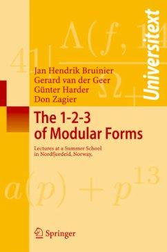 The 1-2-3 of Modular Forms - Bruinier, Jan Hendrik; Geer, Gerard van der; Harder, Günter; Zagier, Don