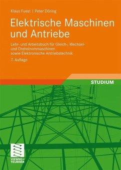 Elektrische Maschinen und Antriebe - Fuest, Klaus; Döring, Peter