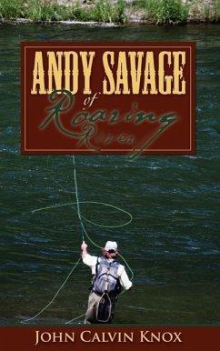 Andy Savage of Roaring River - Knox, John Calvin