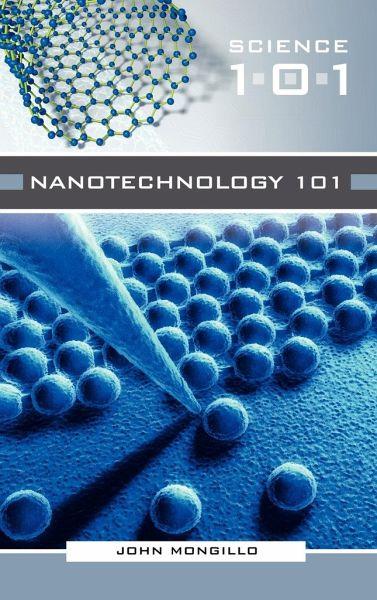 Nanotechnology 101 - Mongillo, John