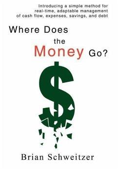 Where Does the Money Go? - Schweitzer, Brian