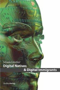 Digital Natives & Digital Immigrants - Günther, Johann