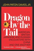 Dragon by the Tail: American, British, Japanese, and Russian Encounters with China and One Another