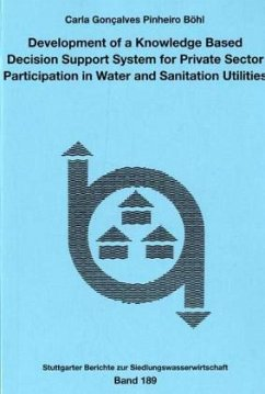 Development of a Knowledge Based Decision Support System for Private Sector Participation in Water and Sanitation Utilities - Pinheiro-Böhl, Carla